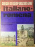 GUIDA DI CONVERSAZIONE ITALIANO-ROMENA. GHID DE CONVERSATIE ITALIAN-ROMAN-HARITINA GHERMAN