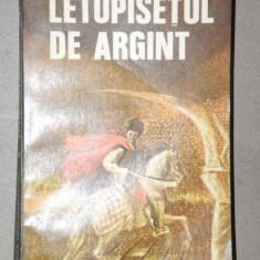 LETOPISETUL DE ARGINT de RODICA OJOG-BRASOVEAN , 1981