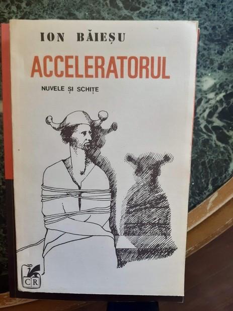 Acceleratorul – Ion Baiesu