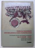 FAMILIILE BOIERESTI DIN MOLDOVA SI TARA ROMANEASCA - VOL. V ( CEAUR - CUZA ) , coordonator MIHAI DIM . STURDZA , 2018