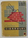 CARTEA ZIDARULUI ED. a IV - a de C. EPURE , V. HOPU , M. STOICA , 1964