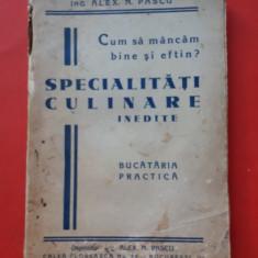 SPECIALITATI CULINARE INEDITE Cum sa mancam ieftin si bine × Alex Pascu an 1936