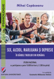 Sex, alcool, marijuana și depresie în rândul tinerilor din România