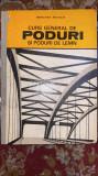 CURS GENERAL DE PODURI SI PODURI DE LEMN/BENCHEA NICOLAI,1973