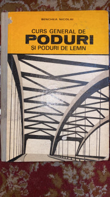 CURS GENERAL DE PODURI SI PODURI DE LEMN/BENCHEA NICOLAI,1973 foto