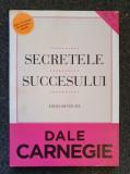 SECRETELE SUCCESULUI - Dale Carnegie (Editia Revizuita)