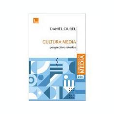Cultura media. Perspective retorice - Daniel Ciurel