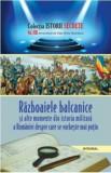 Istorii secrete Vol. 13: Razboaiele balcanice si alte momente din istoria militara a Romaniei despre care se vorbeste mai putin/Boerescu Dan-Silviu, Integral