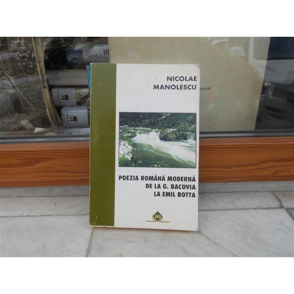 Poezia romana moderna de la G. Bacovia la Emil Botta , Nicolae Manolescu , autograf