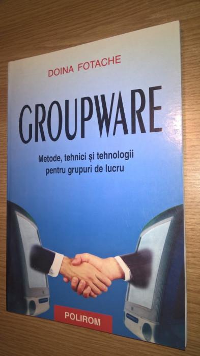 Groupware - Metode, tehnici si tehnologii pentru grupuri de lucru -Doina Fotache
