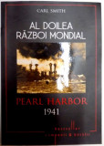 AL DOILEA RAZBOI MONDIAL , PEARL HARBOR , 1941 ZIUA INFAMIEI de CARL SMITH , 2015