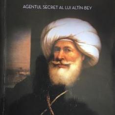 Agentul secret al lui Altin -Bey Rodica Ojog-Brasoveanu