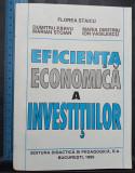 Cumpara ieftin Eficienta economica a investitiilor - coord. Florea Staicu - Ed. Didactica 1995, Didactica si Pedagogica