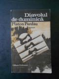 PLATON PARDAU - DIAVOLUL DE DUMINICA
