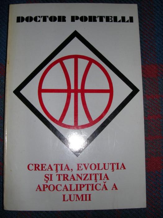 Creatia , evolutia si tranzitia apocaliptica a lumii - Doctor Portelli