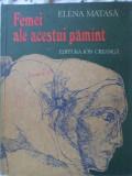FEMEI ALE ACESTUI PAMANT-ELENA MATASA