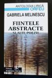 Gabriela Melinescu - Ființele abstracte și alte poezii (antologie Orfeu)