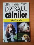 DRESAJUL CAINILOR. GHID PRACTIC de PAUL MEGNIN, KARL REYFUS, THEODOR ZELL 1997