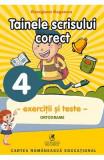 Tainele scrisului corect - Clasa 4 - Exercitii si teste - Georgiana Gogoescu