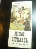 Pliant - Mihai Viteazul la Alba Iulia ,8 pag