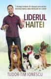 Liderul haitei/Tudor-Tim Ionescu