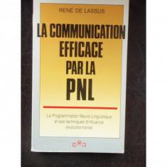 LA COMMUNICATION EFFICACE PAR LA PNL - RENE DE LASSUS