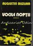 Cumpara ieftin Vocile Noptii. Roman- Augustin Buzura