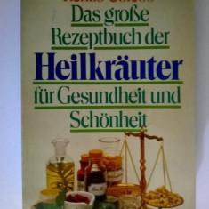 Renzo Corcos - Das Grosse Rezeptbuch der Heilkrauter fur Gesundheit und Schonheit