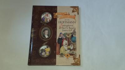 E.T.A.HOFFMANN - SPARGATORUL DE NUCI si REGELE SOARECILOR foto