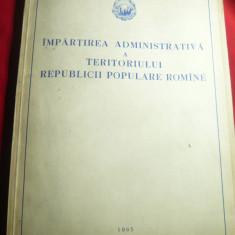 Impartirea Administrativa a teritoriului RPR Ed. 1965 , 243 pag