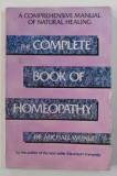 THE COMPLETE BOOK OF HOMEOPATHY by MICHAEL WEINER , 1991