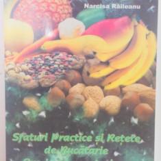 SFATURI PRACTICE SI RETETE DE BUCATARIE OVO-LACTO-VEGETARIENE de VALERIAN RAILEANU , NARCISA RAILEANU , EDITIE REVIZUITA , 1999