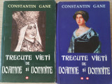 CONSTANTIN GANE - TRECUTE VIETI DE DOAMNE SI DOMNITE-VOL I-II