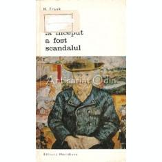La Inceput A Fost Scandalul. Entuziastii Artei Moderne - Herbert Frank