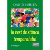 La vest de stanca temporalului - Dan Tipurita