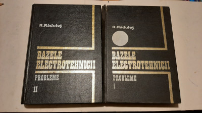 Bazele electrotehnicii - R. Radulet (2 vol.) foto