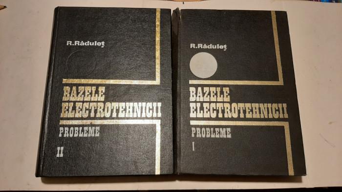 Bazele electrotehnicii - R. Radulet (2 vol.)
