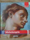 Viata Si Opera Lui Michelangelo 1 - Enrica Crispino Si Colab. ,522304