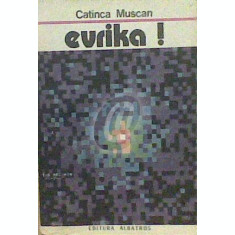 Evrika! pagini din romanul stiintei