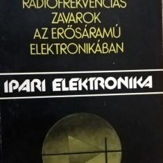 Tihanyi Laszlo - Radiorekvencias zavarok az erosaramu elektronikaban - 1018 (carte pe limba maghiara)