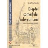 Dreptul comertului international. Editia a IV-a (Daniel Mihail Sandru)