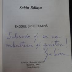 Exodul Spre Lumina (cu Dedicatie Din Parte Autorului) - Sabin Balasa ,548548