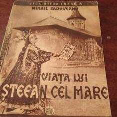 MIHAIL SADOVEANU - Viata lui Stefan cel Mare - 1944