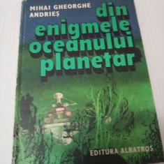 DIN ENIGMELE OCEANULUI PLANETAR - M. GHEORGHE ANDRIES