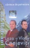 Caseta audio: Laza si Vlady Cnejevici - Cantece de petrecere ( 2000, originala )