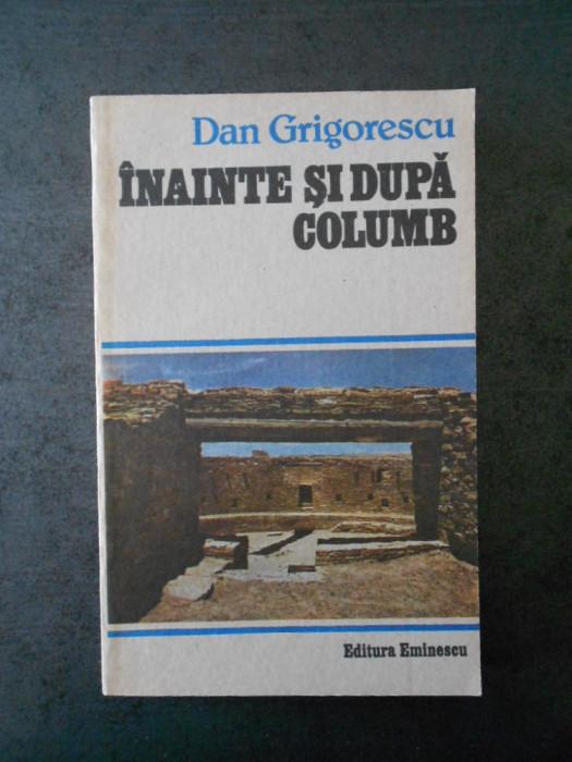 DAN GRIGORESCU - INAINTE SI DUPA COLUMB