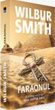 Faraonul. Al saselea volum din saga Egiptul antic/Wilbur Smith