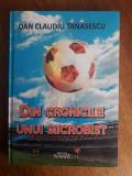 Din cronicile unui microbist - Dan Claudiu Tanasescu (autograf)/ R5P1S