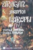 Uragan asupra Europei, vol. I