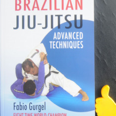 Brazilian Jiu-Jitsu Advanced Techniques Fabio Gurgel